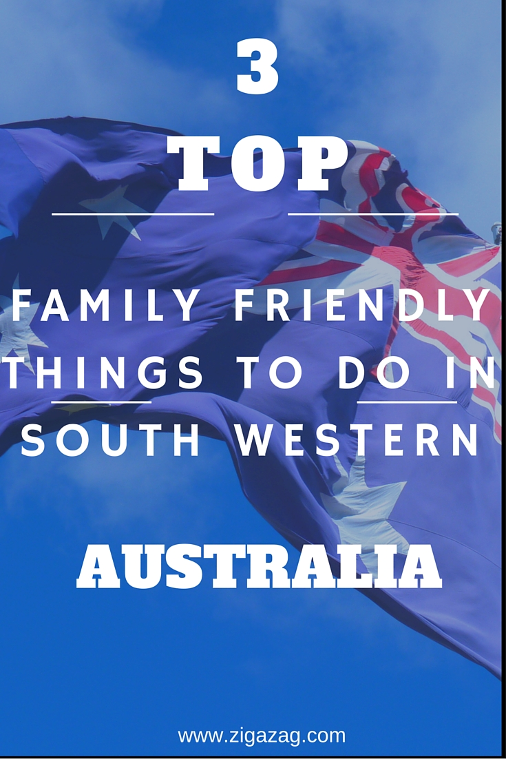 FAMILY FRIENDLY THINGS TO DO IN SOUTH WESTERN AUSTRALIA