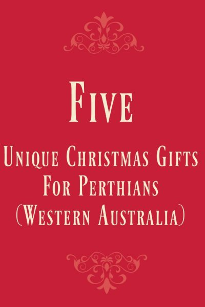 5 Unique Christmas Gifts for Perthians